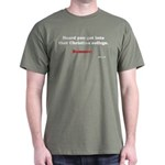 Heard You Got Into That Chris Dark T-Shirt