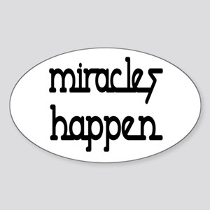 Miracles Happen Oval Sticker