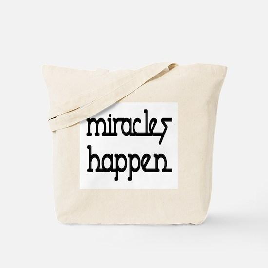 Miracles Happen Tote Bag