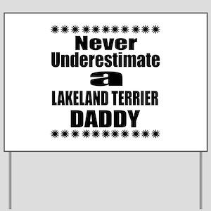 Never Underestimate Lakeland Terrier Dad Yard Sign
