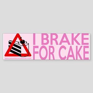 I Brake For Cake Bumper Sticker Bumper Sticker