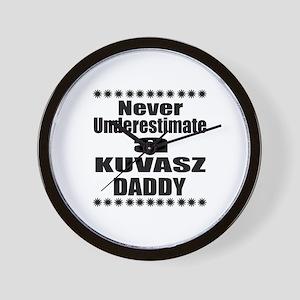 Never Underestimate Kuvasz Daddy Wall Clock