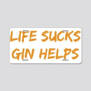 Life Sucks Gin Helps Aluminum License Plate