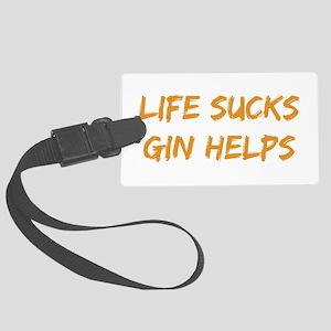 Life Sucks Gin Helps Luggage Tag
