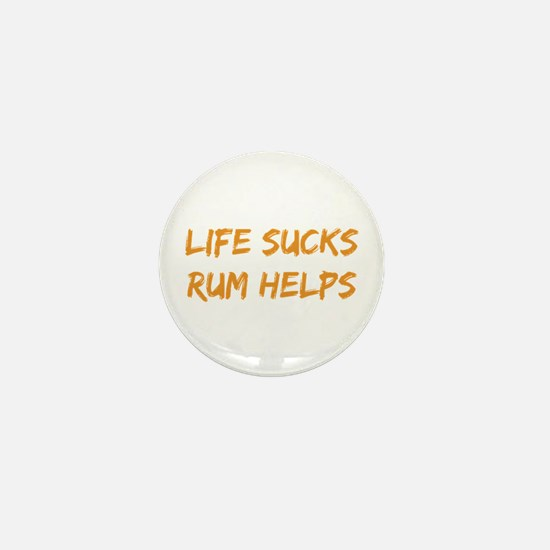 Life Sucks Rum Helps Mini Button