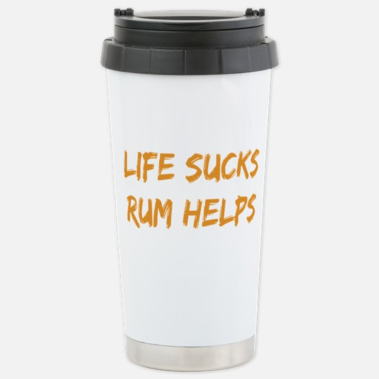 Life Sucks Rum Helps Travel Mug