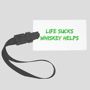 Life Sucks Whiskey Helps Luggage Tag