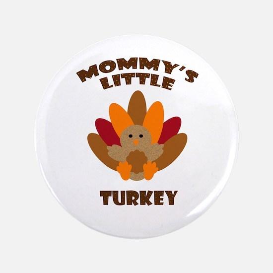 "Mommys Little Turkey 3.5"" Button"