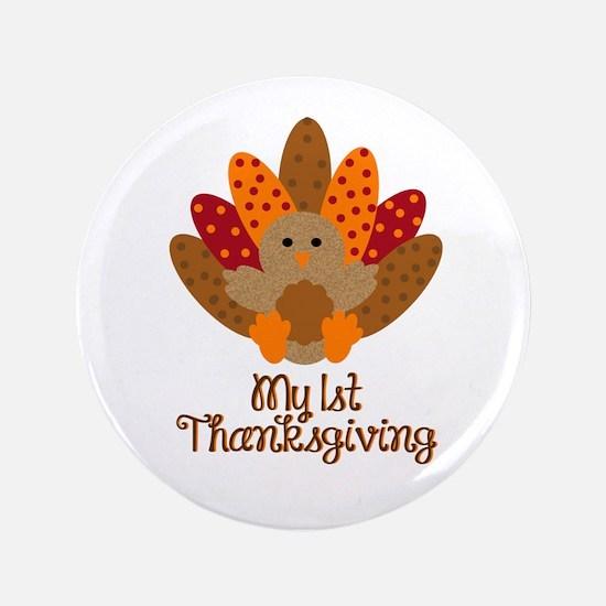 "My 1st Thanksgiving 3.5"" Button"