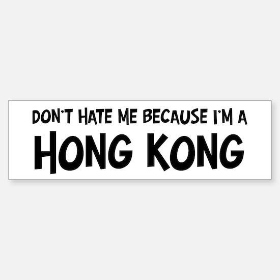 Hong Kong - Do not Hate Me Bumper Bumper Bumper Sticker