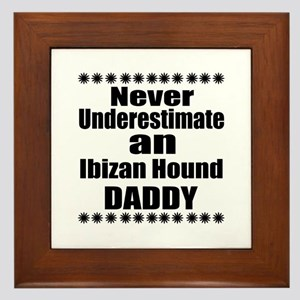 Never Underestimate Ibizan Hound Daddy Framed Tile