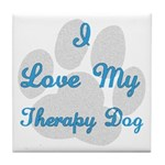 Love My Therapy Dog Tile Coaster