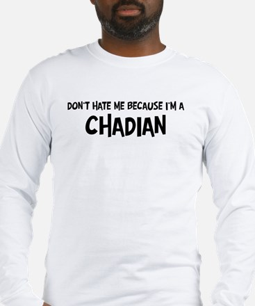 Chadian - Do not Hate Me Long Sleeve T-Shirt