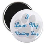 Love My Visiting Dog Magnet
