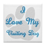 Love My Visiting Dog Tile Coaster