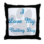 Love My Visiting Dog Throw Pillow