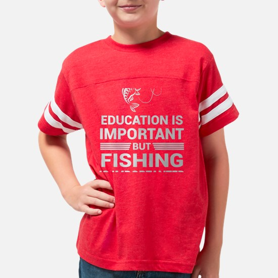 Education Important But Fishing Importante T-Shirt