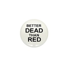 Better Dead Than Red Mini Button (10 pack)