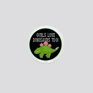 girls love dinosaurs too Mini Button