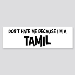 Tamil - Do not Hate Me Bumper Sticker