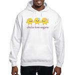 Chicks Love Vegans Hooded Sweatshirt