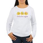 Chicks Love Vegans Women's Long Sleeve T-Shirt