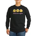 Chicks Love Vegans Long Sleeve Dark T-Shirt