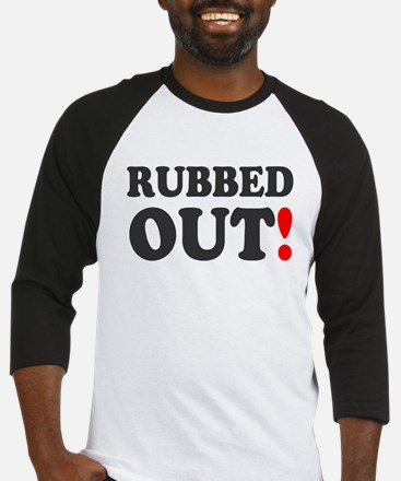 RUBBED OUT! Baseball Jersey