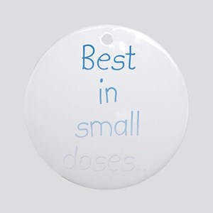 Small doses Ornament (Round)
