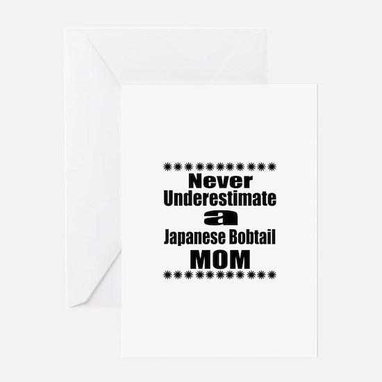 Never Underestimate japanese bobtail Greeting Card