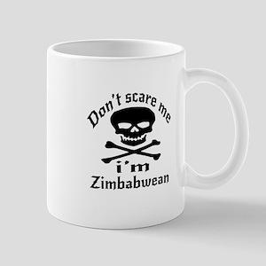 Do Not Scare Me I Am Zimbabwean 11 oz Ceramic Mug
