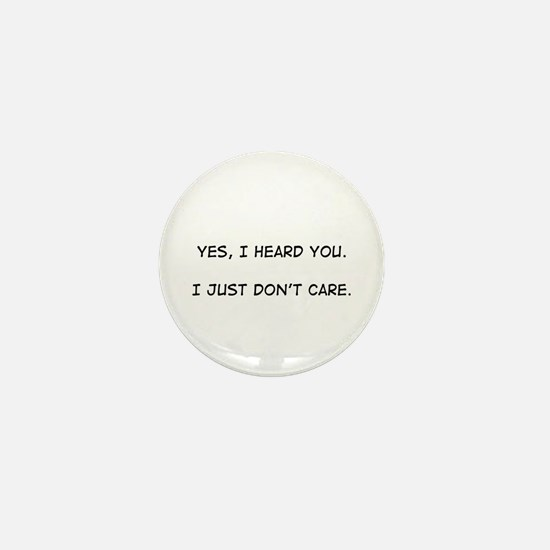 Yes, I Heard You...<br> Mini Button