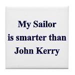 My Sailor is smarter than John Kerry Tile Coaster