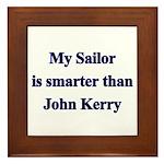 My Sailor is smarter than John Kerry Framed Tile
