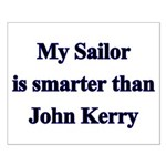 My Sailor is smarter than John Kerry Small Poster
