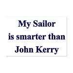 My Sailor is smarter than John Kerry  Mini Poster
