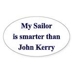 My Sailor is smarter than John Kerry Sticker (Ova