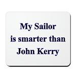 My Sailor is smarter than John Kerry Mousepad