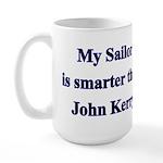 My Sailor is smarter than John Kerry Large Mug