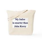 My Sailor is smarter than John Kerry  Tote Bag