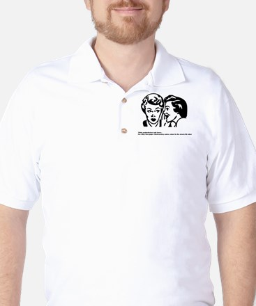 """""""If the mutherfucker only kne Golf Shirt"""