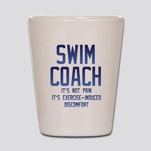 Swim Coach It's Exercise Induced Discom Shot Glass