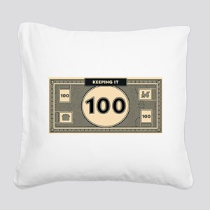 Keeping it 100 Square Canvas Pillow