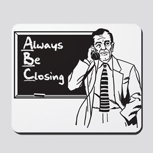 Always Be Closing Mousepad