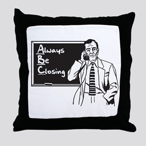 Always Be Closing Throw Pillow