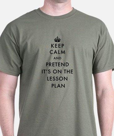 Keep Calm and Pretend It's On The Les T-Shirt