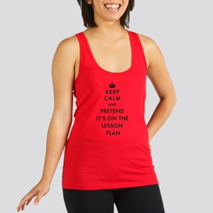 Keep Calm and Pretend It's On T Racerback Tank Top
