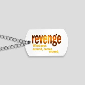Revenge Comes Around Dog Tags