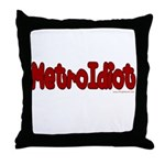 MetroIdiot Throw Pillow