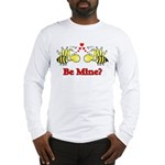 Be Mine Bees Long Sleeve T-Shirt
